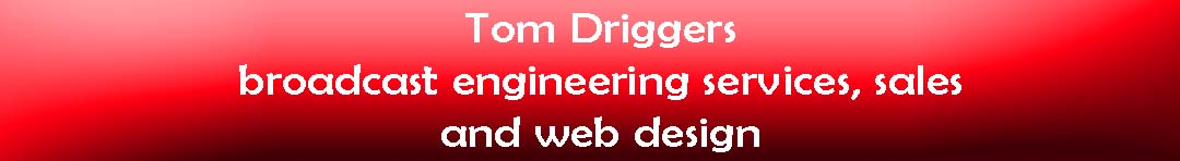 Broadcast Engineering Services of Tom Driggers